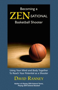 Becoming A Zen-Sational Basketball Shooter